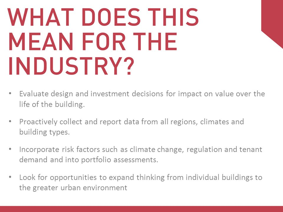 Evaluate design and investment decisions for impact on value over the life of the building.
