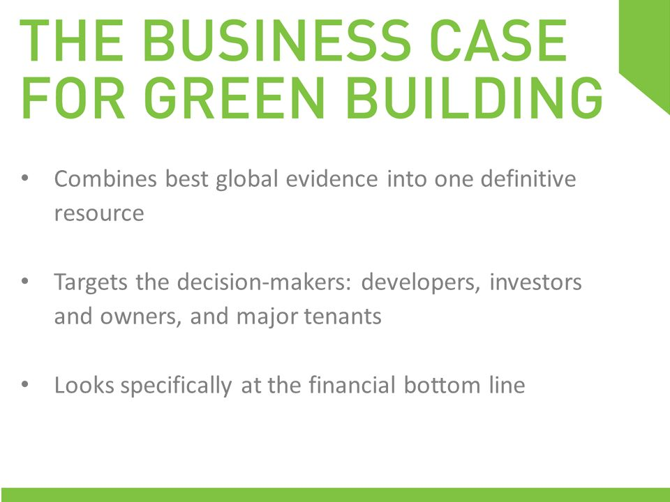 Combines best global evidence into one definitive resource Targets the decision-makers: developers, investors and owners, and major tenants Looks spec