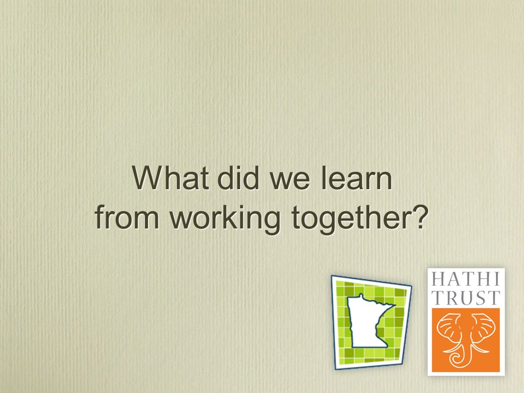 What did we learn from working together?