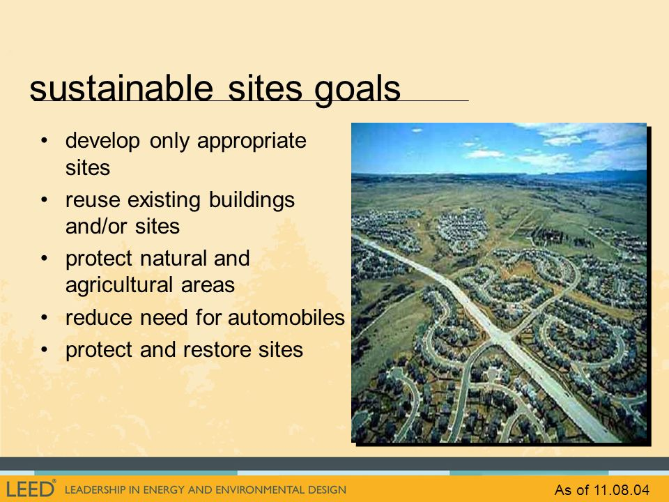 sustainable sites goals develop only appropriate sites reuse existing buildings and/or sites protect natural and agricultural areas reduce need for au
