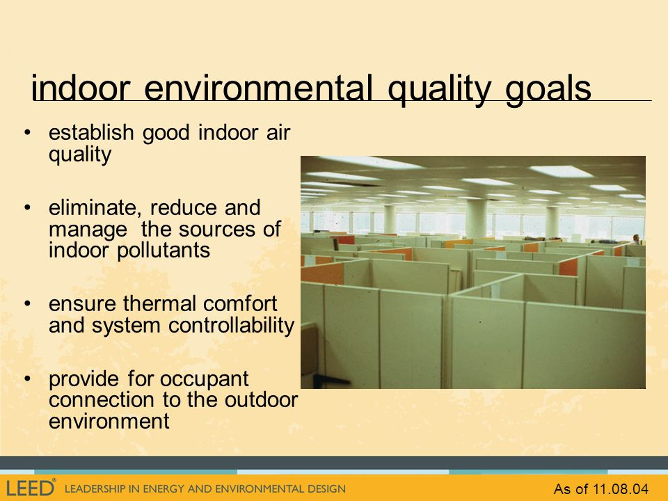 establish good indoor air quality eliminate, reduce and manage the sources of indoor pollutants ensure thermal comfort and system controllability prov