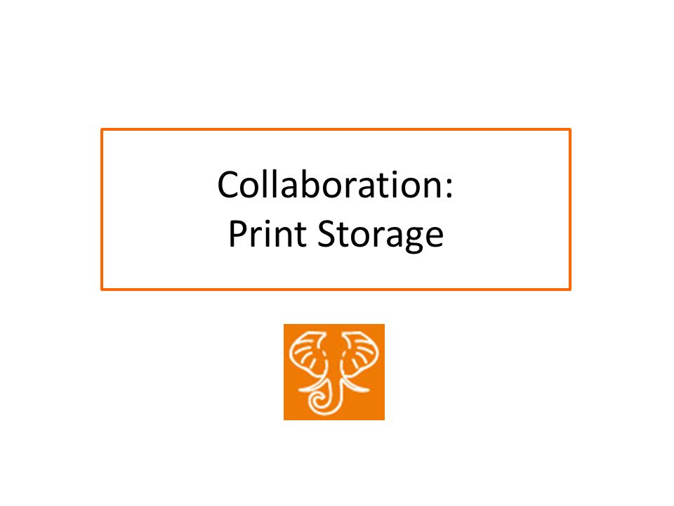 Collaboration: Print Storage