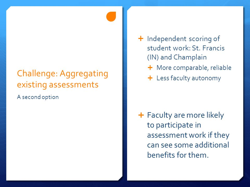 Challenge: Aggregating existing assessments Independent scoring of student work: St.