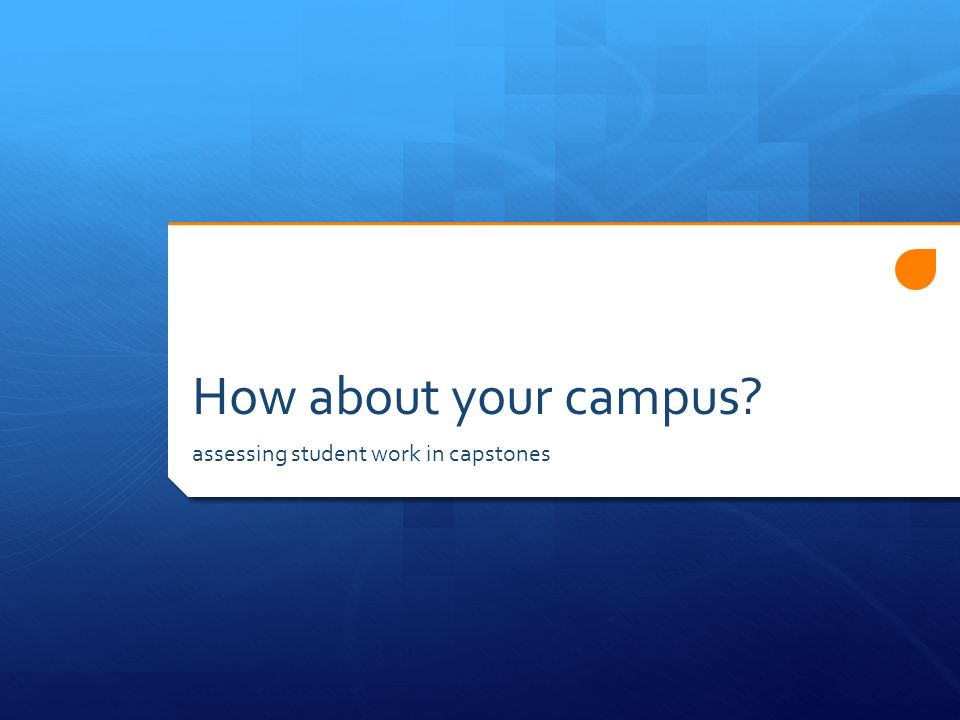 How about your campus assessing student work in capstones