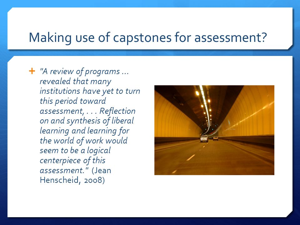 Making use of capstones for assessment. A review of programs...
