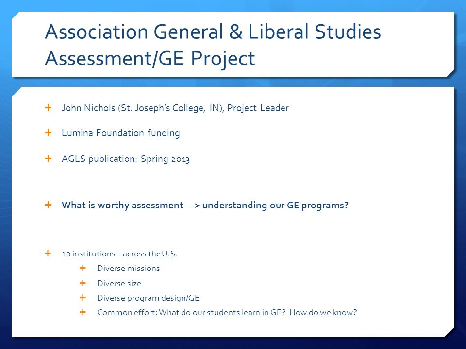 Association General & Liberal Studies Assessment/GE Project John Nichols (St.