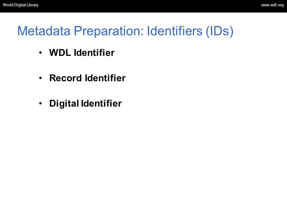World Digital Library www.wdl.org OSI | WEB SERVICES Metadata Preparation: Identifiers (IDs) WDL Identifier Record Identifier Digital Identifier World