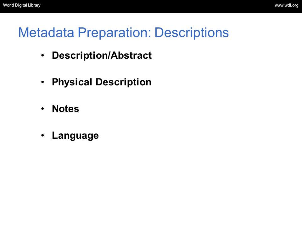 OSI | WEB SERVICES Metadata Preparation: Descriptions Description/Abstract Physical Description Notes Language World Digital Library www.wdl.org