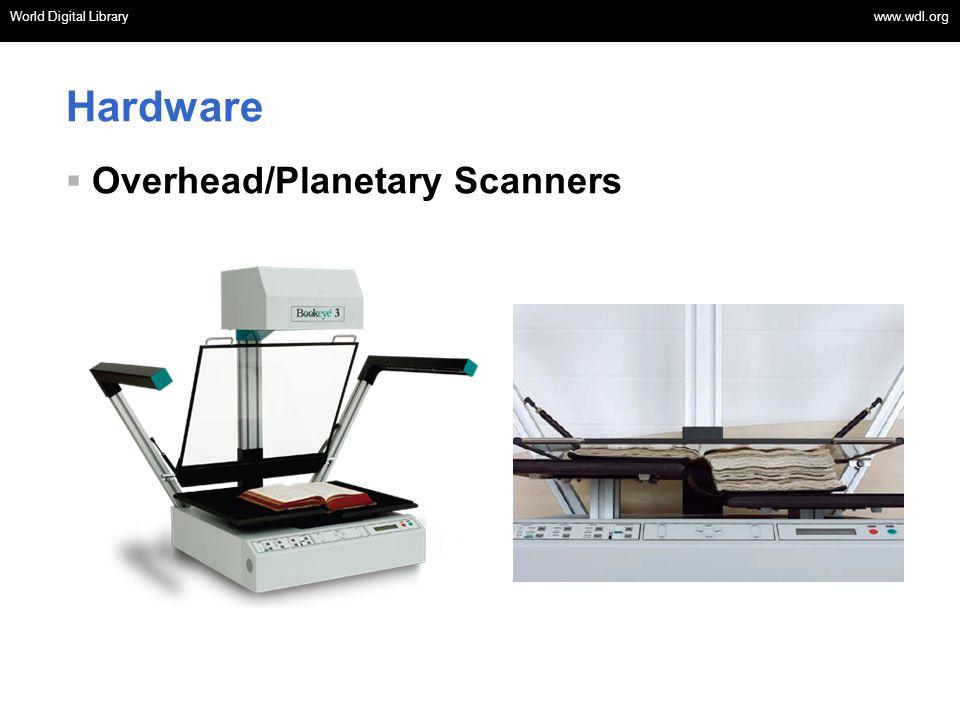 World Digital Library www.wdl.org OSI | WEB SERVICES World Digital Library www.wdl.org Hardware Overhead/Planetary Scanners