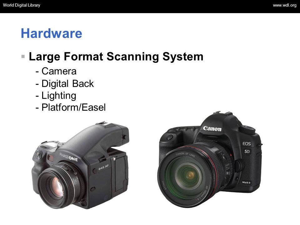 World Digital Library www.wdl.org OSI | WEB SERVICES World Digital Library www.wdl.org Hardware Large Format Scanning System - Camera - Digital Back -