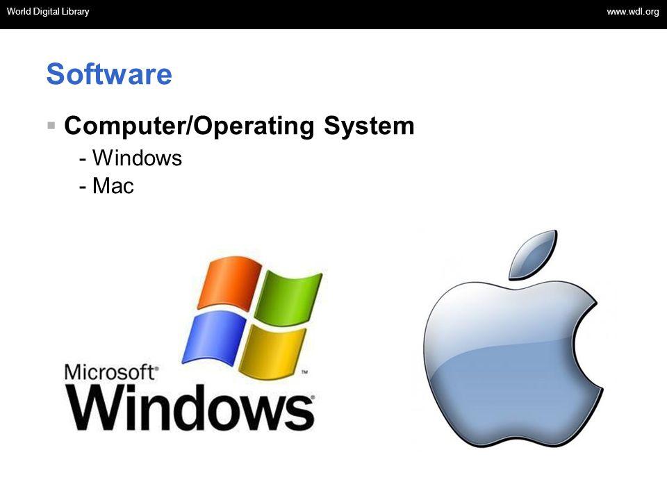 World Digital Library www.wdl.org OSI | WEB SERVICES World Digital Library www.wdl.org Software Computer/Operating System - Windows - Mac