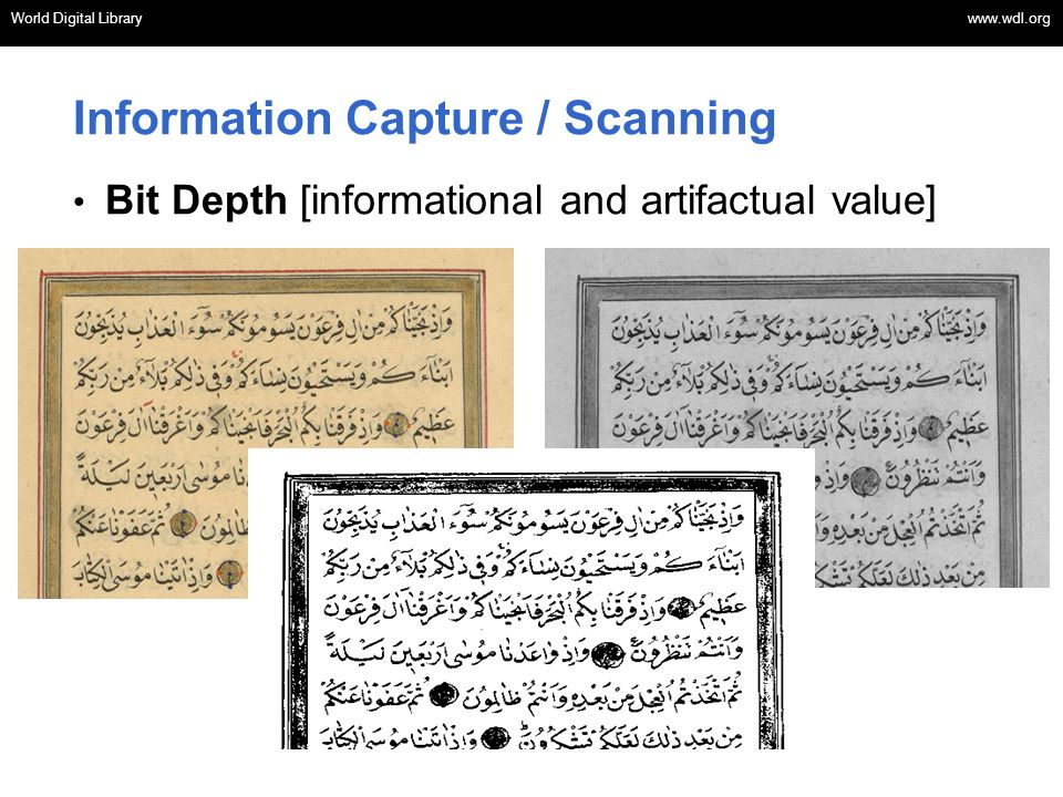 World Digital Library www.wdl.org OSI | WEB SERVICES World Digital Library www.wdl.org Information Capture / Scanning Bit Depth [informational and artifactual value]