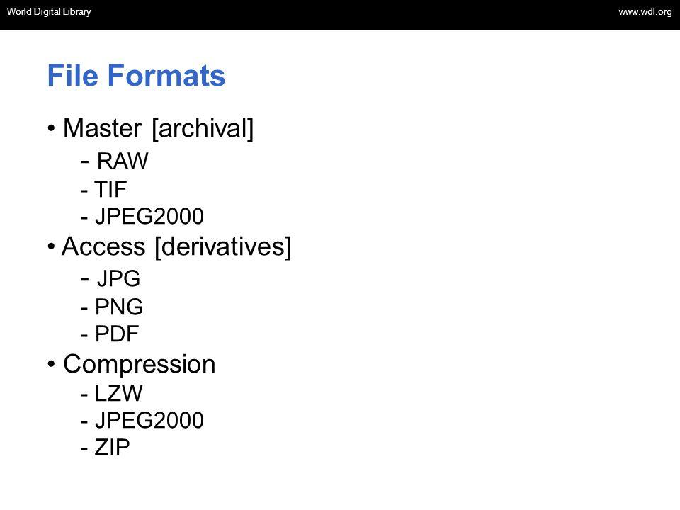 World Digital Library www.wdl.org OSI | WEB SERVICES World Digital Library www.wdl.org File Formats Master [archival] - RAW - TIF - JPEG2000 Access [d