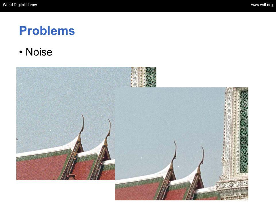 World Digital Library www.wdl.org OSI | WEB SERVICES World Digital Library www.wdl.org Problems Noise