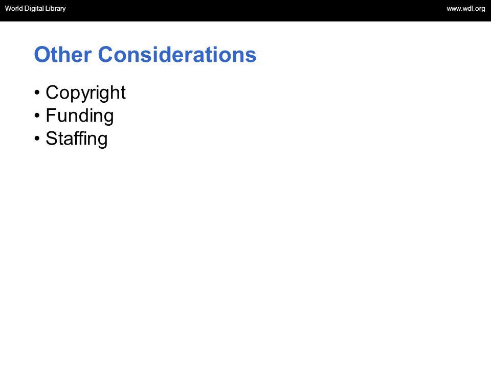 World Digital Library www.wdl.org OSI | WEB SERVICES World Digital Library www.wdl.org Other Considerations Copyright Funding Staffing