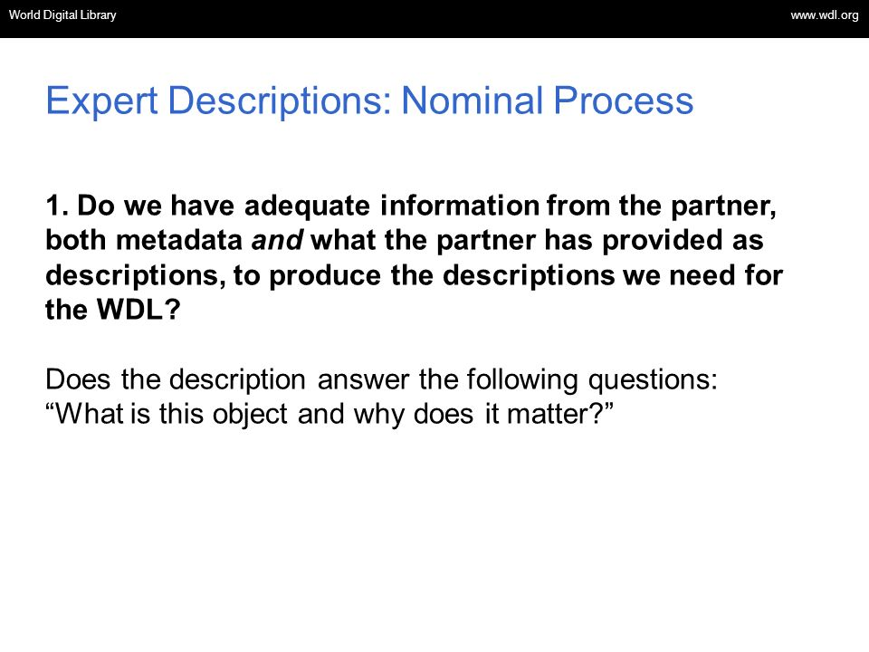 World Digital Library www.wdl.org OSI | WEB SERVICES Expert Descriptions: Nominal Process 1.