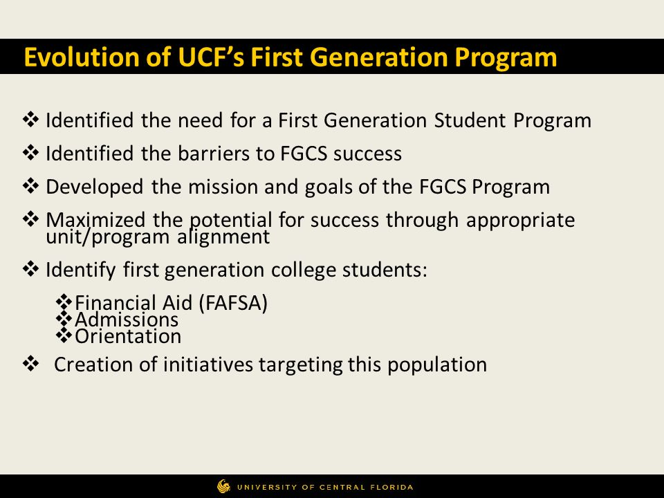 Identified the need for a First Generation Student Program Identified the barriers to FGCS success Developed the mission and goals of the FGCS Program