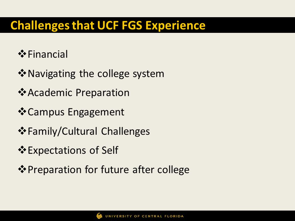 Financial Navigating the college system Academic Preparation Campus Engagement Family/Cultural Challenges Expectations of Self Preparation for future