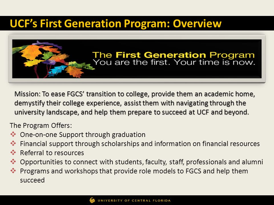 || Part of the Multicultural Academic and Support Services Office Mission: To ease FGCS transition to college, provide them an academic home, demystif