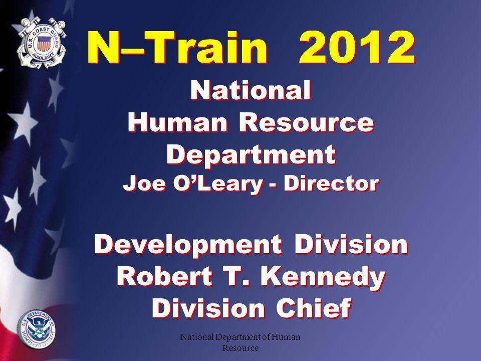 N–Train 2012 National Human Resource Department Joe OLeary - Director Development Division Robert T.