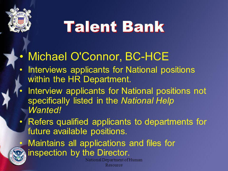 Talent Bank Michael O Connor, BC-HCE Interviews applicants for National positions within the HR Department.