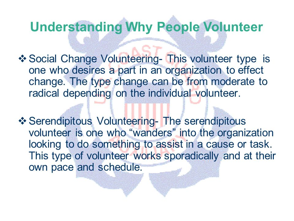 DEPARTMENT OF PERSONNEL Social Change Volunteering- This volunteer type is one who desires a part in an organization to effect change.