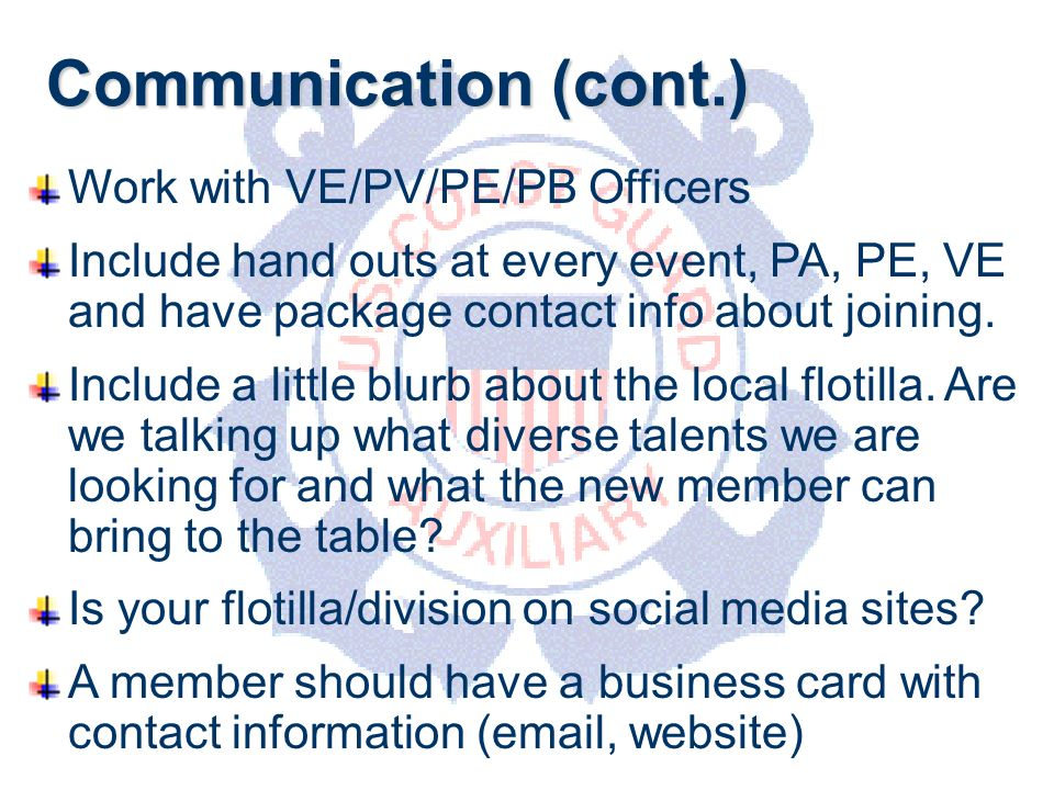 DEPARTMENT OF PERSONNEL Communication (cont.) Work with VE/PV/PE/PB Officers Include hand outs at every event, PA, PE, VE and have package contact info about joining.