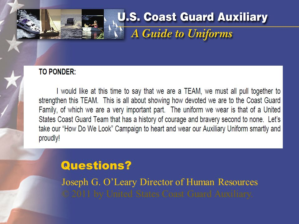 Questions? Joseph G. OLeary Director of Human Resources © 2011 by United States Coast Guard Auxiliary.