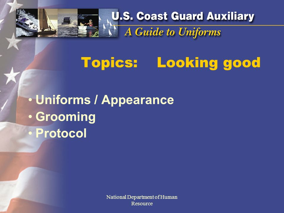 Appearance The public does not differentiate between Coast Guard active duty and the Auxiliary, especially when the uniform is worn.