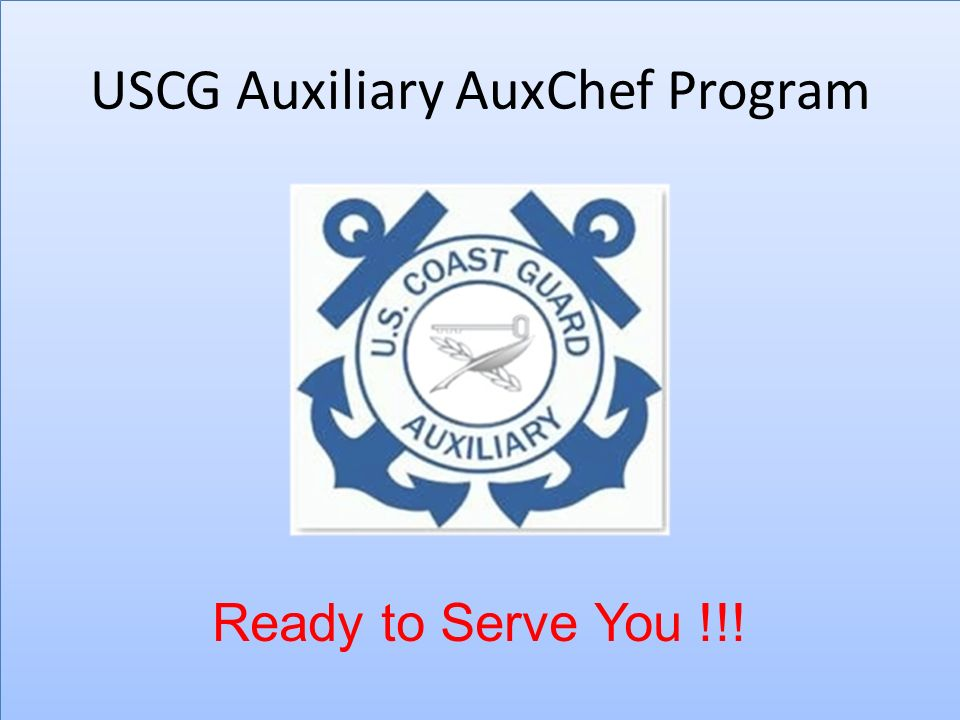 USCG Auxiliary AuxChef Program Ready to Serve You !!!