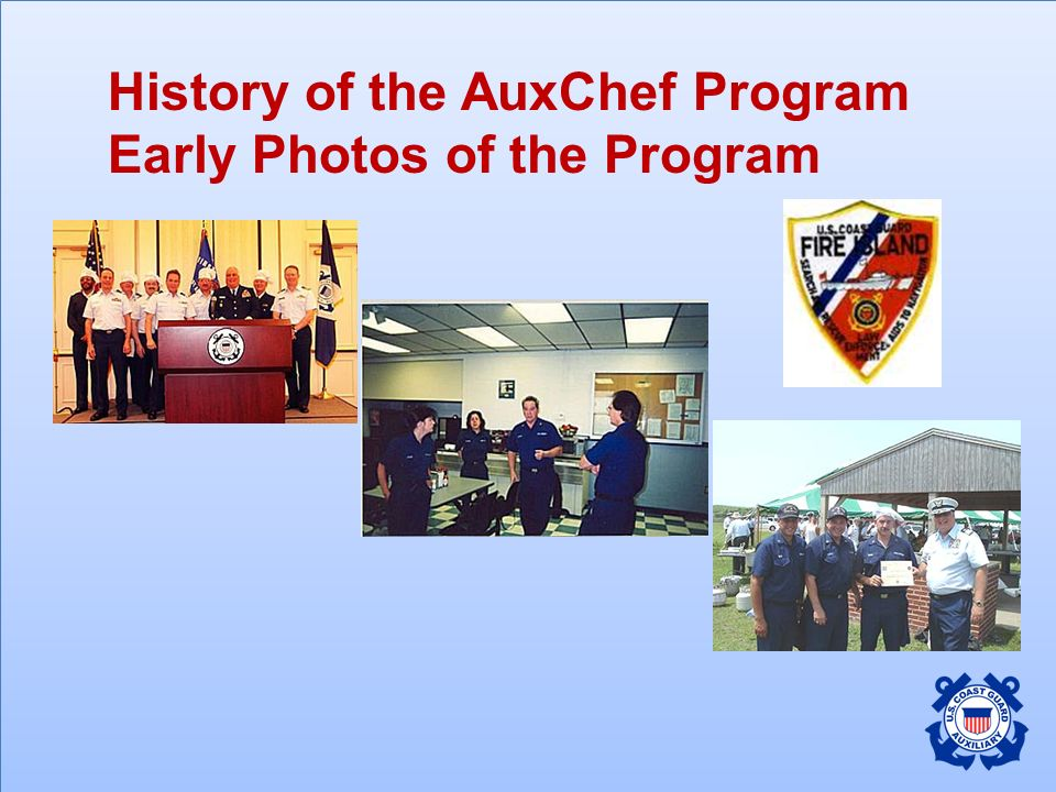 History of the AuxChef Program Early Photos of the Program