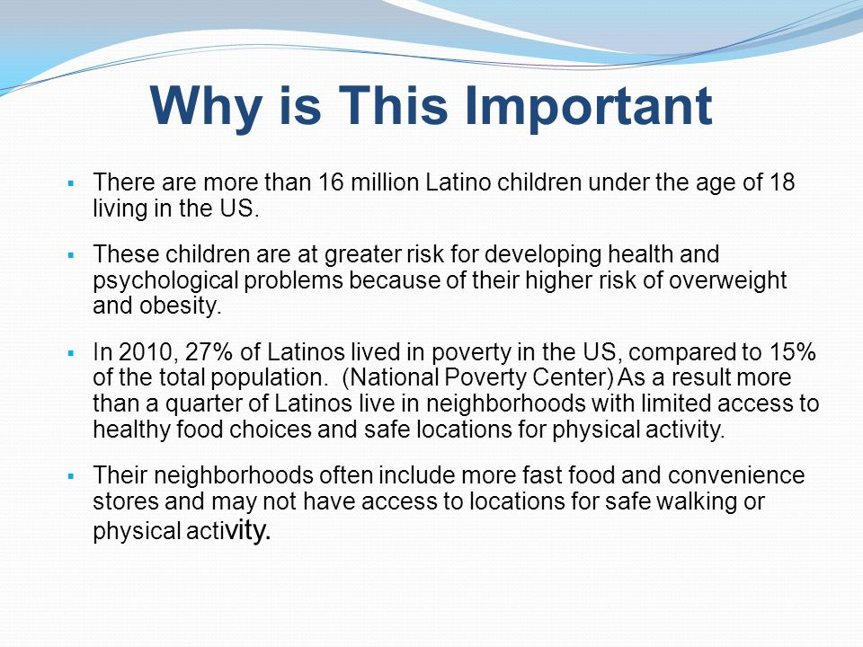 There are more than 16 million Latino children under the age of 18 living in the US. These children are at greater risk for developing health and psyc
