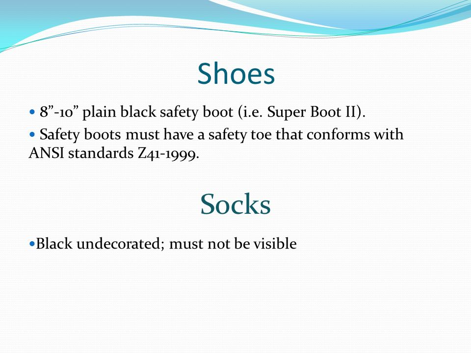 8-10 plain black safety boot (i.e. Super Boot II). Safety boots must have a safety toe that conforms with ANSI standards Z41-1999. Black undecorated;