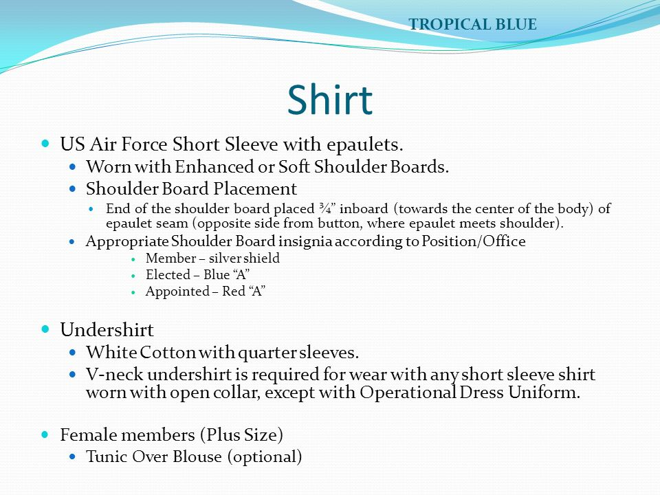 Shirt US Air Force Short Sleeve with epaulets. Worn with Enhanced or Soft Shoulder Boards. Shoulder Board Placement End of the shoulder board placed ¾