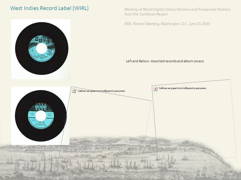 West Indies Record Label (WIRL) Left and Below: Assorted records and album covers