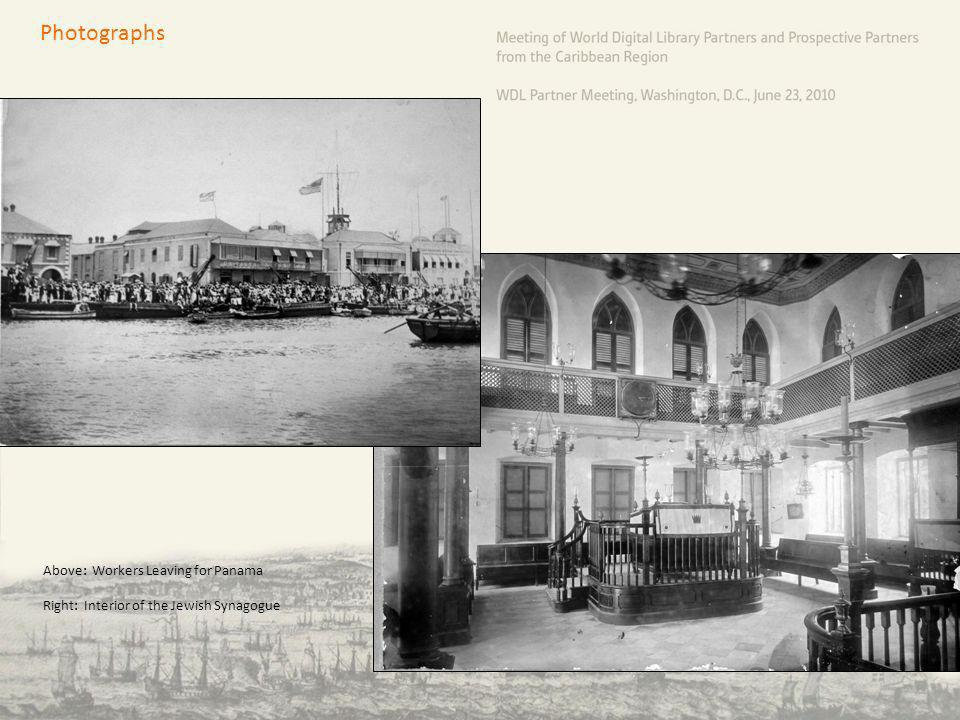 Photographs Above: Workers Leaving for Panama Right: Interior of the Jewish Synagogue