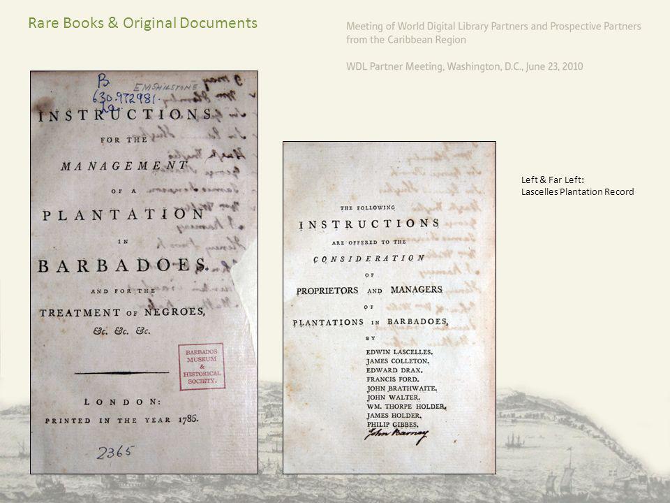 Rare Books & Original Documents Left & Far Left: Lascelles Plantation Record