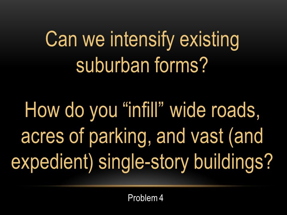 Can we intensify existing suburban forms.