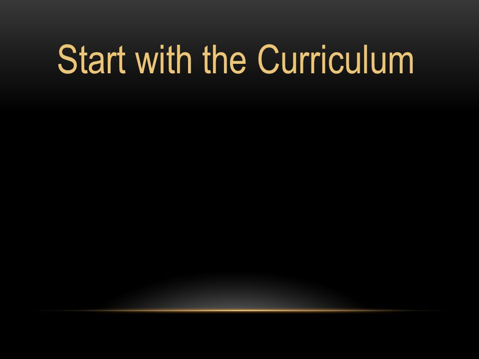 Start with the Curriculum