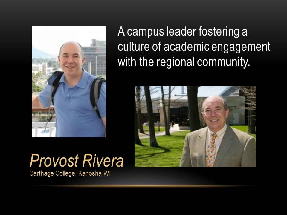 Provost Rivera A campus leader fostering a culture of academic engagement with the regional community.