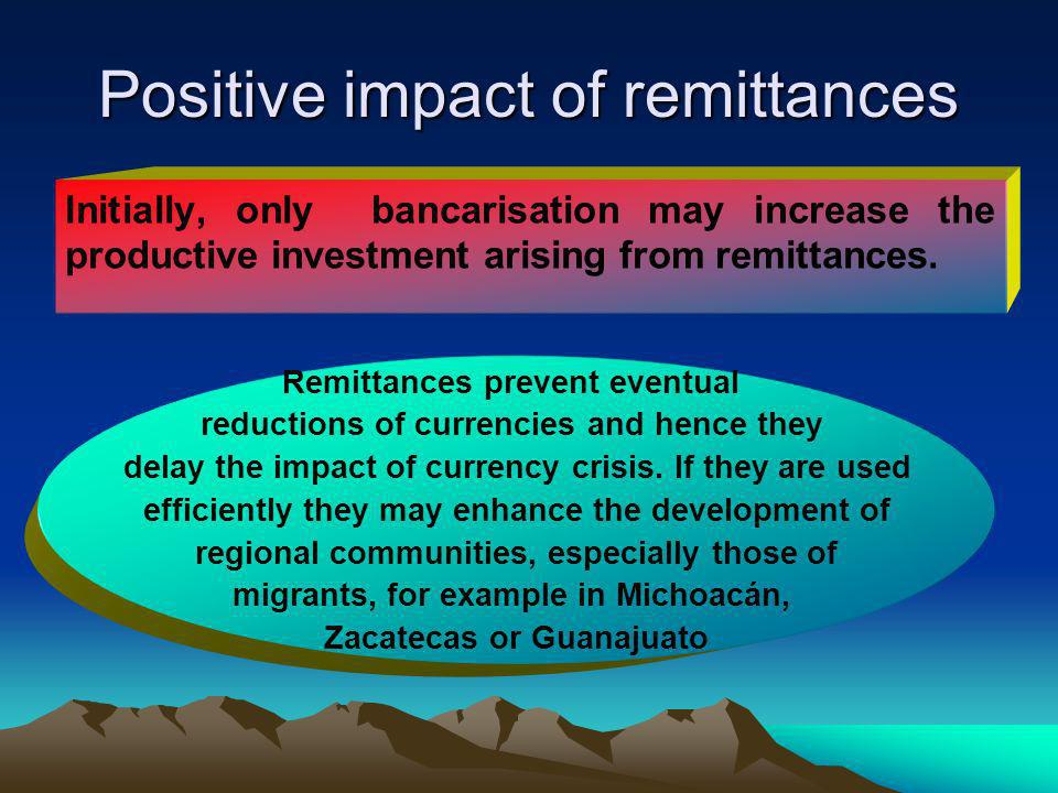 Positive impact of remittances Initially, only bancarisation may increase the productive investment arising from remittances.