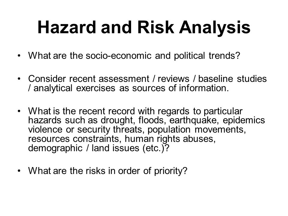 Hazard and Risk Analysis What are the socio-economic and political trends.