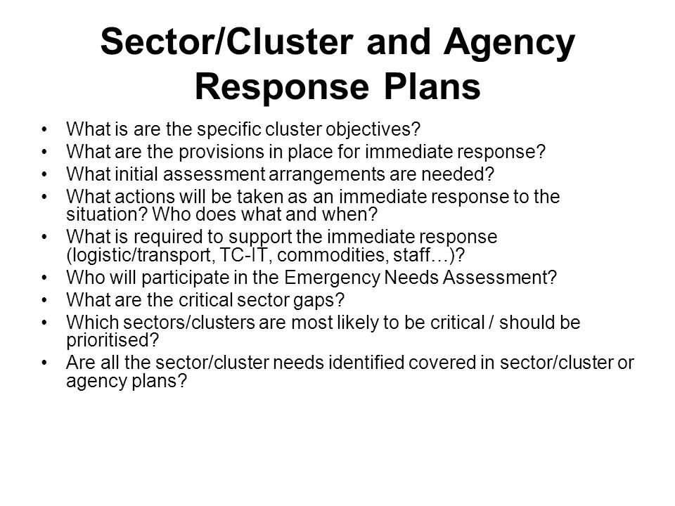 Sector/Cluster and Agency Response Plans What is are the specific cluster objectives.