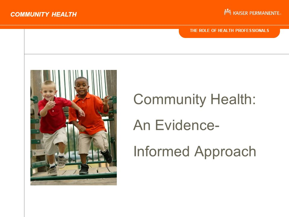 THE ROLE OF HEALTH PROFESSIONALS COMMUNITY HEALTH Community Health: An Evidence- Informed Approach