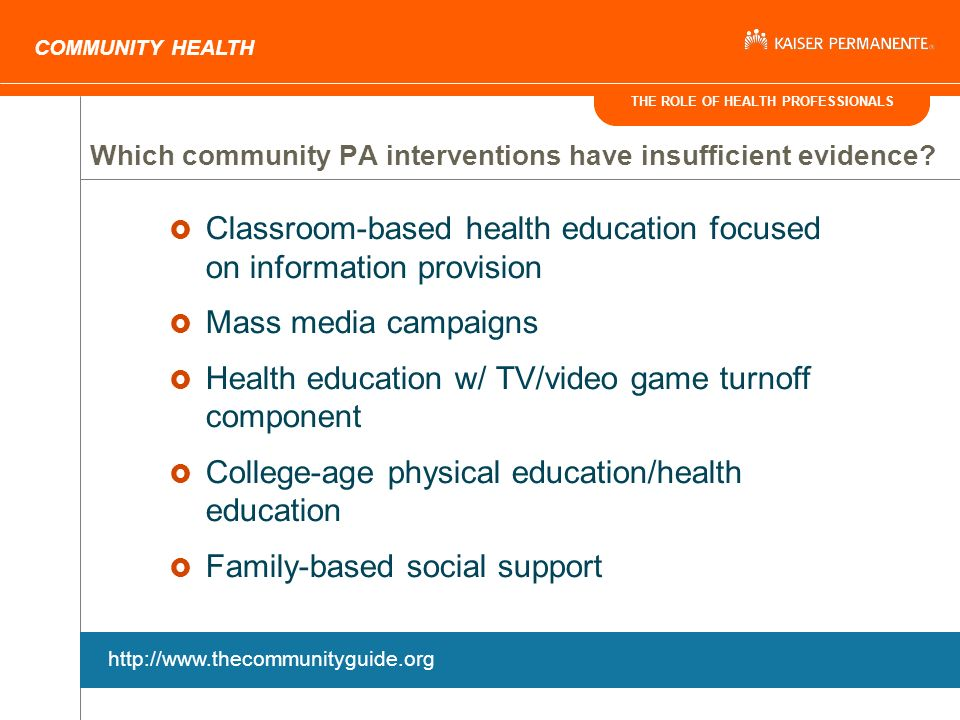 THE ROLE OF HEALTH PROFESSIONALS COMMUNITY HEALTH Which community PA interventions have insufficient evidence.