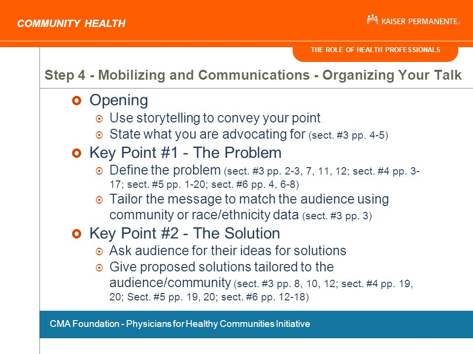 THE ROLE OF HEALTH PROFESSIONALS COMMUNITY HEALTH Step 4 - Mobilizing and Communications - Organizing Your Talk Opening Use storytelling to convey your point State what you are advocating for (sect.