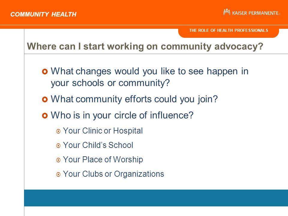 THE ROLE OF HEALTH PROFESSIONALS COMMUNITY HEALTH Where can I start working on community advocacy.