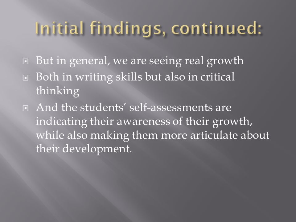 But in general, we are seeing real growth Both in writing skills but also in critical thinking And the students self-assessments are indicating their