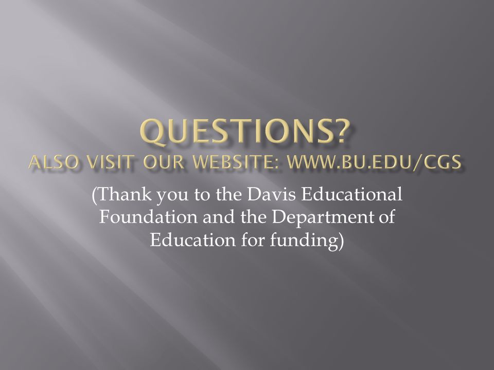 (Thank you to the Davis Educational Foundation and the Department of Education for funding)