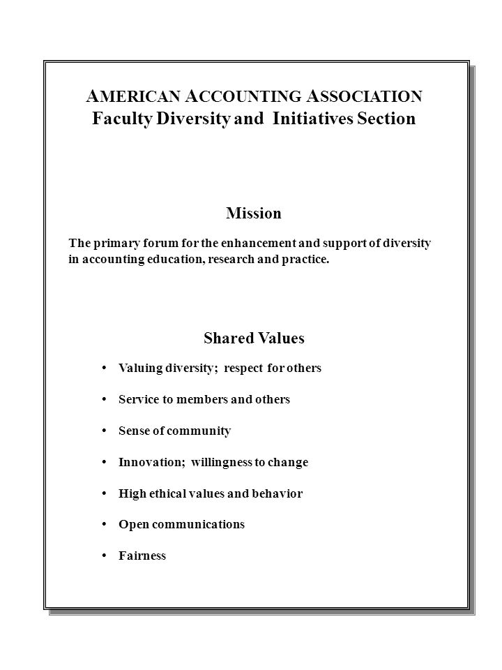 A MERICAN A CCOUNTING A SSOCIATION Faculty Diversity and Initiatives Section Mission The primary forum for the enhancement and support of diversity in